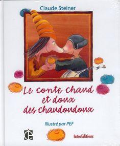 Conte des Chaudoudoux adapté aux petits de maternelle (Moyenne et Grande Section) + ressources pour créer des Froids Piquants