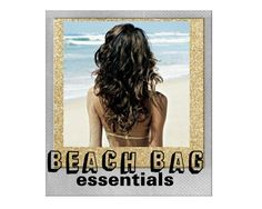 Beach Bag Essentials | Eau Talk - The Official FragranceNet.com Blog
