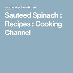 Sauteed Spinach : Recipes : Cooking Channel