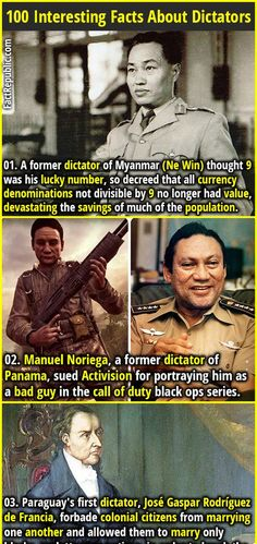 1. A former dictator of Myanmar (Ne Win) thought 9 was his lucky number, so decreed that all currency denominations not divisible by 9 no longer had value, devastating the savings of much of the population. 2. Manuel Noriega, a former dictator of Panama, sued Activision for portraying him as a bad guy in the call of duty black ops series.