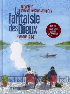 La fantaisie des Dieux, Rwanda 1994 - Hippolyte, Patrick de Saint-Exupéry