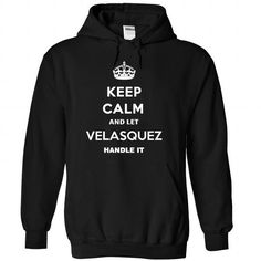 Keep Calm and Let VELASQUEZ handle it - #cat hoodie #neck sweater. TRY => https://www.sunfrog.com/Names/Keep-Calm-and-Let-VELASQUEZ-handle-it-Black-15107814-Hoodie.html?68278