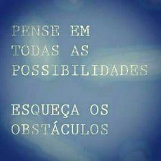 Esqueça os obstáculos! ;)