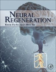 Neural Regeneration / edited by Kwok-Fai So, Xiao-Ming Xu. -- Oxford : Elsevier, 2015.