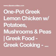 One-Pot Greek Lemon Chicken w/ Potatoes, Mushrooms & Peas | Greek Food - Greek Cooking - Greek Recipes by Diane Kochilas