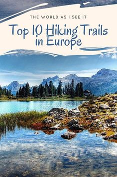 Discover the Top 10 Hiking Trails in Europe - from the coast to the mountain tops #hiking #Europehiking