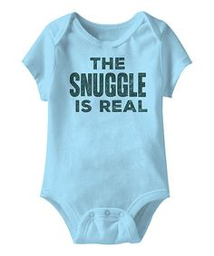 Look what I found on #zulily! Aqua 'The Snuggle Is Real' Bodysuit #zulilyfinds