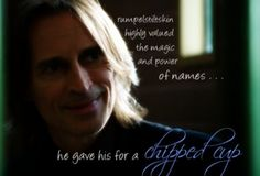 Rumpel gave his name for a chipped cup. <3