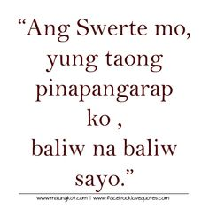 Mga Patama Sa Mga Nagmamahal The Best Tagalog Love Quotes For You