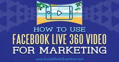 Want to make your Facebook Live videos more engaging? Discover how to use live 360 video on Facebook to enhance your marketing.