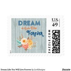 Dream Like You Will Live Forever Postage