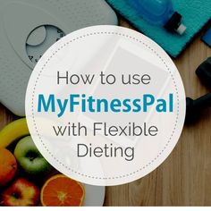 MyFitnessPal can be a great tool to use with flexible dieting or IIFYM. Here's a step-by-step tutorial on how to do it and any limitations that exist.