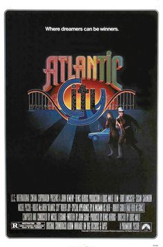 Atlantic City (1980) Stars: Burt Lancaster, Susan Sarandon, Kate Reid, Michel Piccoli, Robert Joy, Robert Goulet, Wallace Shawn ~ Director: Louis Malle (Nominated for 5 Oscars, 3 Golden Globes, 4 BAFTA Awards  and numerous other awards)