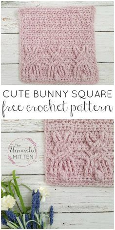 Cute Bunny Square   Free Crochet Pattner   The Unraveled Mitten   Spring   Crochet Cable Stitches   Baby Blanket   Dishcloth   Granny Square   Textured
