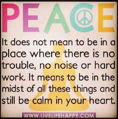 PEACE #quotes.. never thought of it this way.