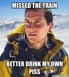 10 Most Hilarious Celebrity Memes: Bear Grylls, Better Drink My Own Piss