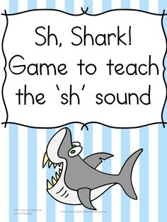 Cute game to teach the 'sh' sound digraph. Sh! Shark!