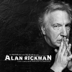 """I've never been able to plan my life. I just lurch from indecision to indecision."" © Alan Rickman quote"