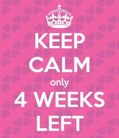 21/6/15 - 4 weeks left