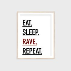 Eat,sleep,rave,repeat, typography print , song lyrics, instant download , digital print.