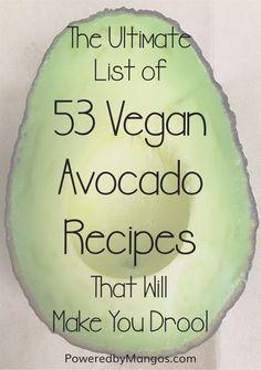 The ultimate list of 53 vegan avocado recipes | What to make with avocado | chocolate avocado dessert | vegan quacamole | avocado dressing | avocado pasta sauce