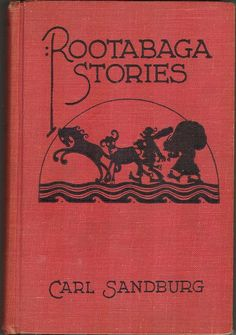 First edition of Rootabaga Stories by Carl Sandburg, 1922.