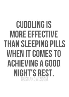 Duh....I fall asleep faster in his arms or laying in his lap than of I took a handful of Valium