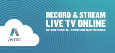 #Aereo Watch live TV online Save shows for later No cable required