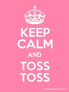 Keep Calm and TOSS TOSS Poster