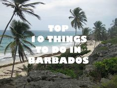 Top 10 Things to Do in Barbados!  #Barbados #Beaches #Paradise
