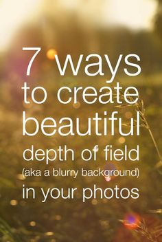 7 ways to create beautiful depth of field in your photos | submarines and sewingmachines: 7 ways to create beautiful depth of field in your photos