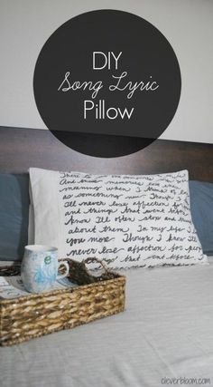 DIY Song Lyric Pillow.  This simple and inexpensive DIY is perfect to personalize your room!  Make one for a gift or keep it for yourself!  Visit cleverbloom.com for details.