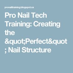 """Pro Nail Tech Training: Creating the """"Perfect"""" Nail Structure"""