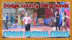 Wisconsin Event:  Cirque Mundial Family Circus at the Dodge County Fairgrounds Beaver Dam Wisconsin