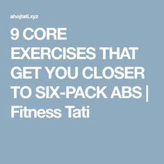 9 CORE EXERCISES THAT GET YOU CLOSER TO SIX-PACK ABS | Fitness Tati