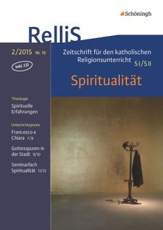 RelliS - Heft 2/15, Nr. 16 - Spiritualität: Schöningh Schulbuchverlag