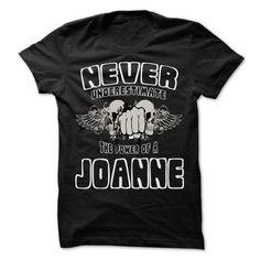 Never Underestimate ✅ The Power Of ... JOANNE - 99  ② Cool Name Shirt !If you are JOANNE or loves one. Then this shirt is for you. Cheers !!!Never Underestimate The Power Of ... JOANNE, cool JOANNE shirt, cute JOANNE shirt, awesome JOANNE shirt, great JOANNE shirt, team JOANNE shirt, JOANNE