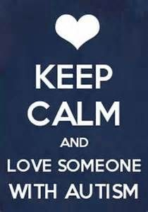 Keep calm and ♥️ someone with Autism