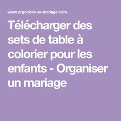 Télécharger des sets de table à colorier pour les enfants - Organiser un mariage
