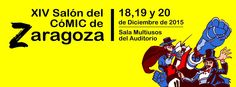 XIV SALÓN DEL CÓMIC EN ZARAGOZA 2015 - Zaragoza, España, 18 al 20 de Diciembre 2015
