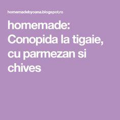 homemade: Conopida la tigaie, cu parmezan si chives