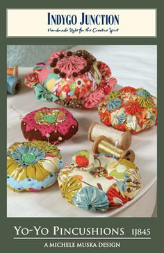 Yo-Yo Pincushions pattern book $8.99 on Indygo Junction at http://www.indygojunction.com/Yo-Yo-Pincushions-p/pij845.htm