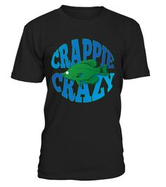 # Crappie crazy T-Shirt .  Tags : Fishing, Sport, Fish, Funny, Fisherman, Bass, Boating, Trout, love, fishing perch, idaho fishing, fishing personalized, graphics, hunting fishing nothing else matters, fishing infant,barf walleye chick, Shark, hats, grandma,horny fishing, love, idaho, nothing, else, matters, horny, personalized, perch, infant, grandma, chick, barf, walleye, Trout, Sports, selfish, design, sailfish, love, latex, catfish, hellfish, simpsons, goldfish, graphics, crappie, clown…