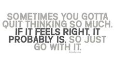 if it feels right...