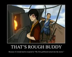 My FAVORITE exchange in all of Avatar. There are a lot of other great moments, but this one is Amazing.