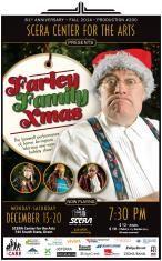 THE FARLEY FAMILY XMAS - James Arrington's farewell performance.  Dec. 15-20 @ SCERA