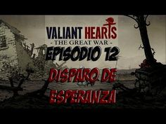 LET´S PLAY VALIANT HEARTS: THE GREAT WAR - CAP 12 - DISPARO DE ESPERANZA...