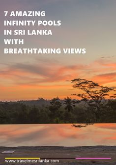 Luxury travel is nothing without a dip in an infinity pool.Have a look at these 7 amazing infinity pools in Sri Lanka with breathtaking views