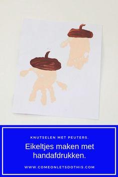 Knutselen met peuters en kleuters. Thema herfst. Eikeltjes maken met handafdrukken.