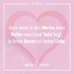 Mehr schöne Sprüche auf: www.mutterherzen.de  #tadel #worte #mutter #mama #mutti #mütter #liebe #herz #mutterliebe #mutterschaft
